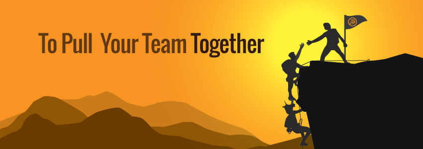 Pull Your Team Together